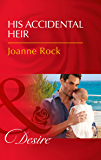 His Accidental Heir (Mills & Boon Desire) (Billionaires and Babies, Book 84)