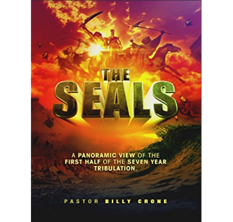 The Seals A Panoramic View Of The First Half Of The Seven Year Tribulation Kindle Edition By Crone Billy Religion Spirituality Kindle Ebooks Amazon Com