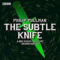 The Subtle Knife (Dramatized)