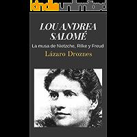 LOU ANDREA SALOMÉ: La musa de Nietzche, Rilke y Freud (Miradas sobre el psicoanálisis nº 6)