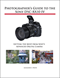 Photographer's Guide to the Sony DSC-RX10 IV: Getting the Most from Sony's Advanced Digital Camera (English Edition)
