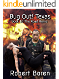 Bug Out! Texas Book 10: The Road Home