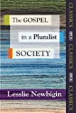 The Gospel in a Pluralist Society (SPCK Classics)