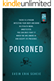Poisoned: There is a poison infecting your body and mind in stealth mode, undetected. You can only fight it when you are aware of and accept its presence.