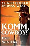 Komm, Cowboy! Drei Western