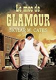 Le mec de Glamour (Les mecs t. 1) (French Edition)