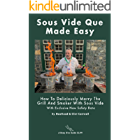 Sous Vide Que Made Easy: How To Deliciously Marry The Grill And Smoker With Sous Vide (Deep Dive Guides Book 1) (English Edition)