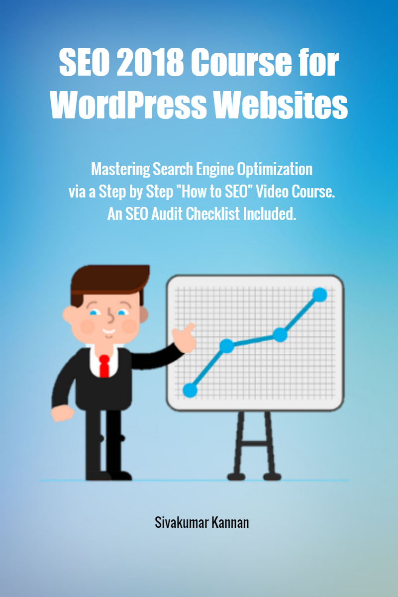 SEO 2018 Course for WordPress Websites: Mastering Search Engine Optimization via a Step by Step