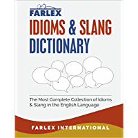 The Farlex Idioms and Slang Dictionary: The Most Complete Collection of Idioms and Slang in the English Language (English Edition)
