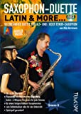 Saxophon-Duette - Latin & more... (mit CD) für Alt- (Eb) & Tenor-(Bb)Sax - Noten + Playalongs für Saxophonisten (Voll- & Halb-Playbacks)