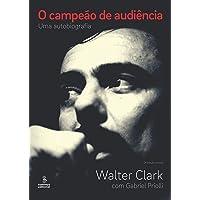O campeão de audiência: uma autobiografia