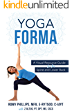 Yoga Forma: A Visual Resource Guide for the Spine and Lower Back