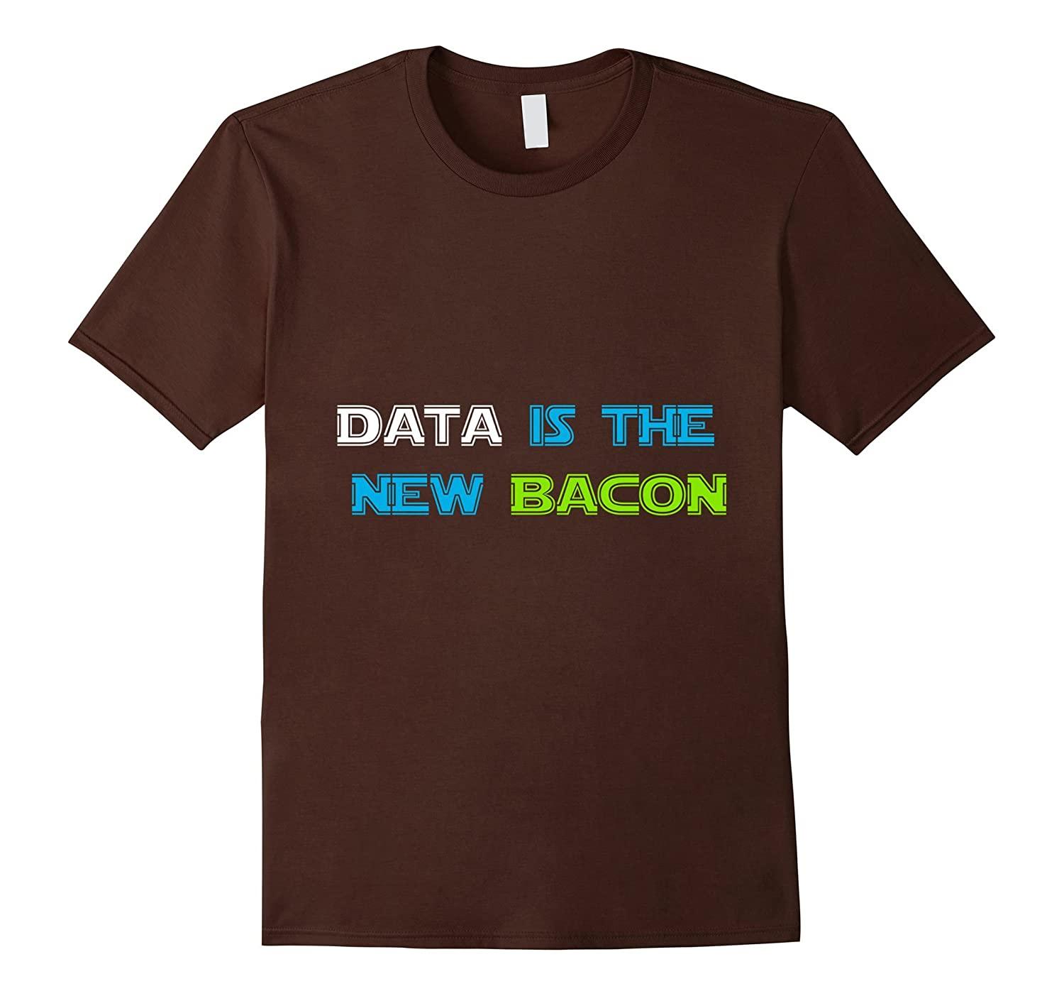 Data is the New Bacon T-Shirt for Analysts Scientists-TD