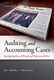Auditing and Accounting Cases: Investigating Issues of Fraud and Professional Ethics, 4th edition
