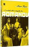A Verdade Sobre a Tragédia dos Romanov