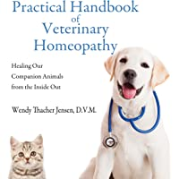Practical Handbook of Veterinary Homeopathy: Healing Our Companion Animals from the Inside Out