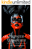 Monster Whisperer: A Dark Reverse Harem Romance (My Beautiful Monsters Book 1)