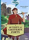 Deviens le héros - Au temps des châteaux-forts (nouvelle édition)