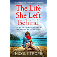 The Life She Left Behind: An absolutely gripping and heartbreaking page turner book cover