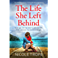 The Life She Left Behind: An absolutely gripping and heartbreaking page turner