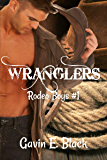 Wranglers (Rodeo Boys Book 1)