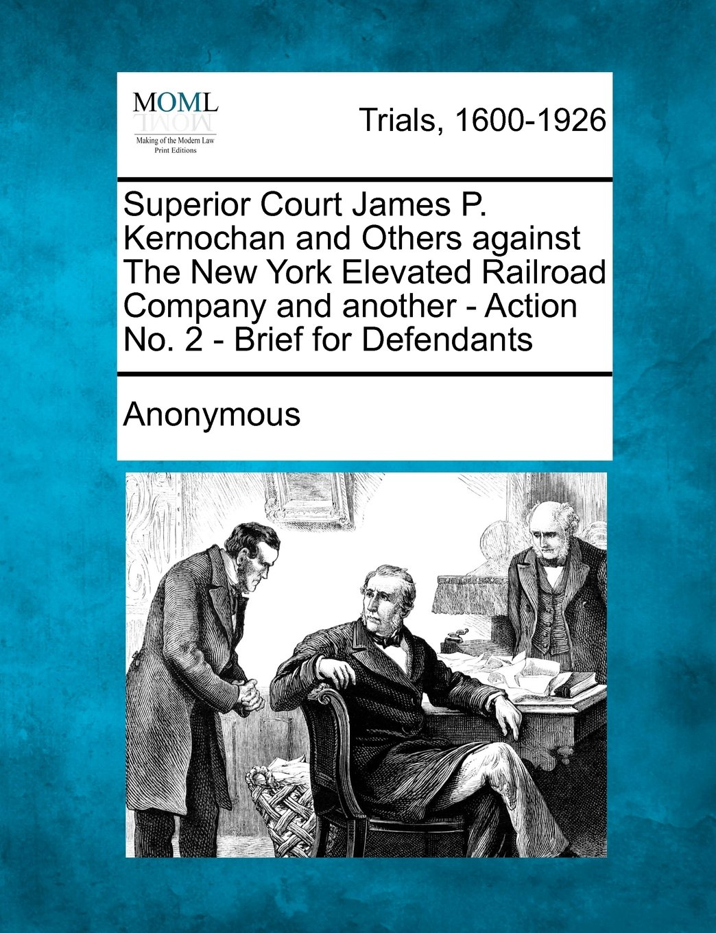 Download Superior Court James P. Kernochan and Others Against the New York Elevated Railroad Company and Another - Action No. 2 - Brief for Defendants pdf