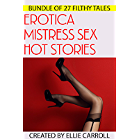Erotica Mistress Sex Hot Stories - Bundle Of 27 Filthy Tales (English Edition)