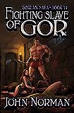 Fighting Slave of Gor (Gorean Saga Book 14)