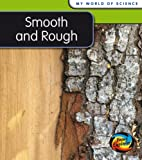 Smooth and Rough (My World Of Science)