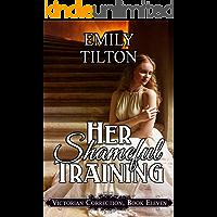 Her Shameful Training (Victorian Correction Book 11)