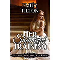 Her Shameful Training (Victorian Correction Book 11) (English Edition)