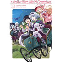 In Another World With My Smartphone: Volume 13 (English Edition)
