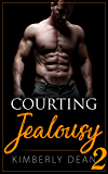 Courting Jealousy 2 (The Courting Series Book 6)