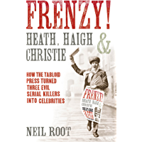 Frenzy!: How the tabloid press turned three evil serial killers into celebrities