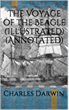 The Voyage of the Beagle (Illustrated) (Annotated)