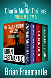 The Charlie Muffin Thrillers Volume Two: Charlie Muffin U.S.A., Madrigal for Charlie Muffin, The Blind Run, and See…