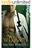 To Wed a Werewolf (Scattered Siblings Book 1)