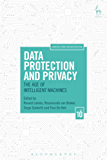 Data Protection and Privacy: The Age of Intelligent Machines (Computers, Privacy and Data Protection)