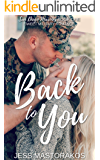 Back to You: A Sweet, Friends-to-Lovers, Military Romance (San Diego Marines Book 1)