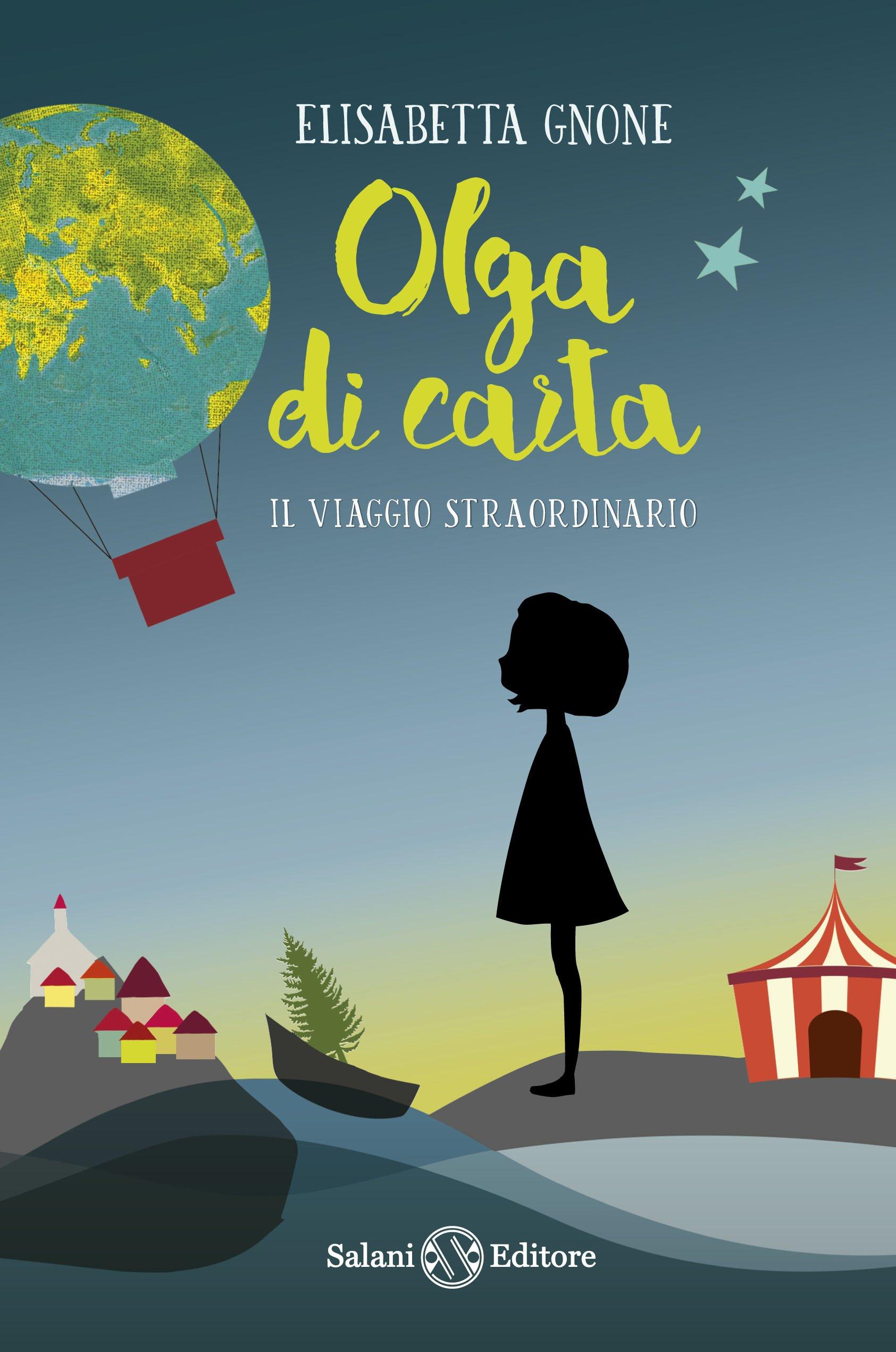 Il viaggio straordinario. Olga di carta  Amazon.it  Elisabetta Gnone ... c7913b15078