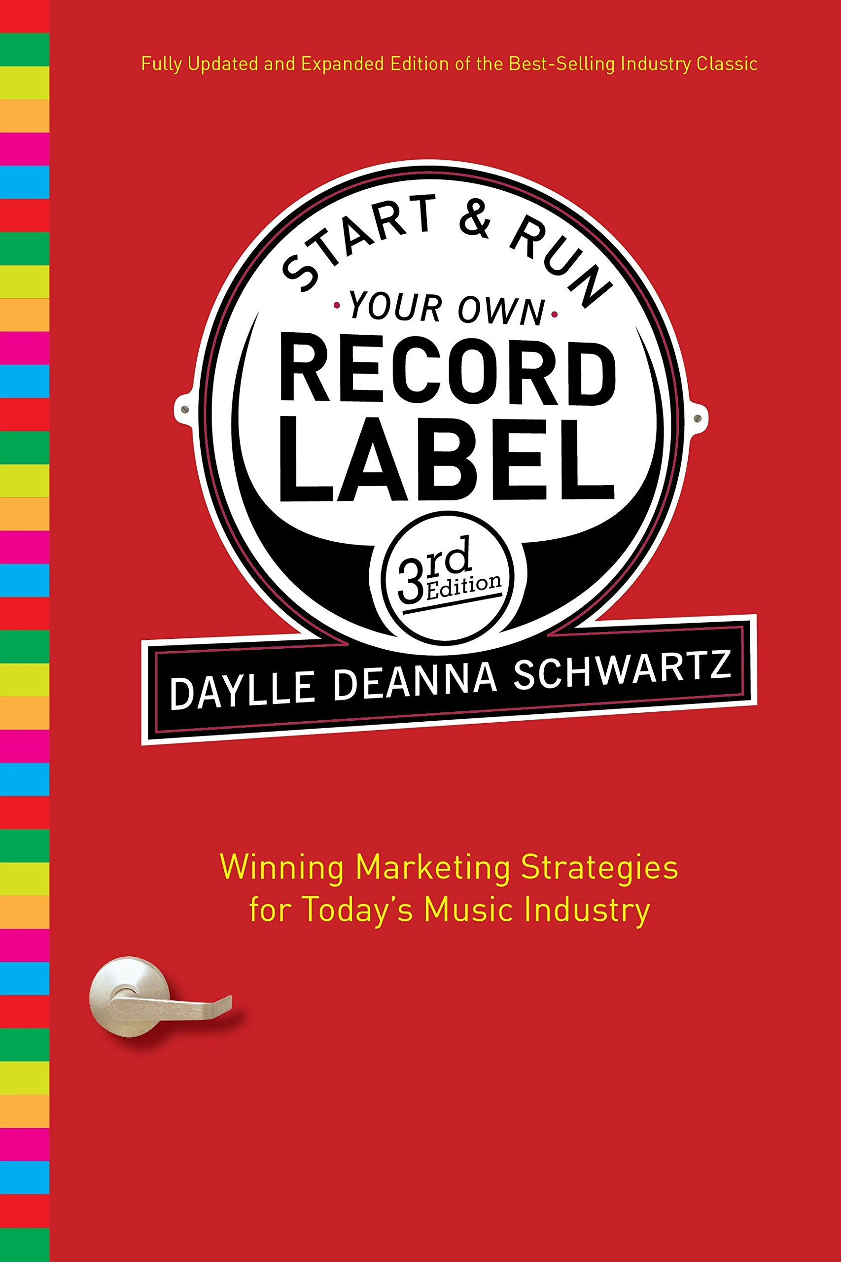 Download Start and Run Your Own Record Label, Third Edition: Winning Marketing Strategies for Today's Music Industry (Start & Run Your Own Record Label) PDF