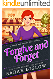 Forgive and Forget: (A Craft and Hobby Cozy Mystery) (Geeks and Things Cozy Mysteries Book 2)