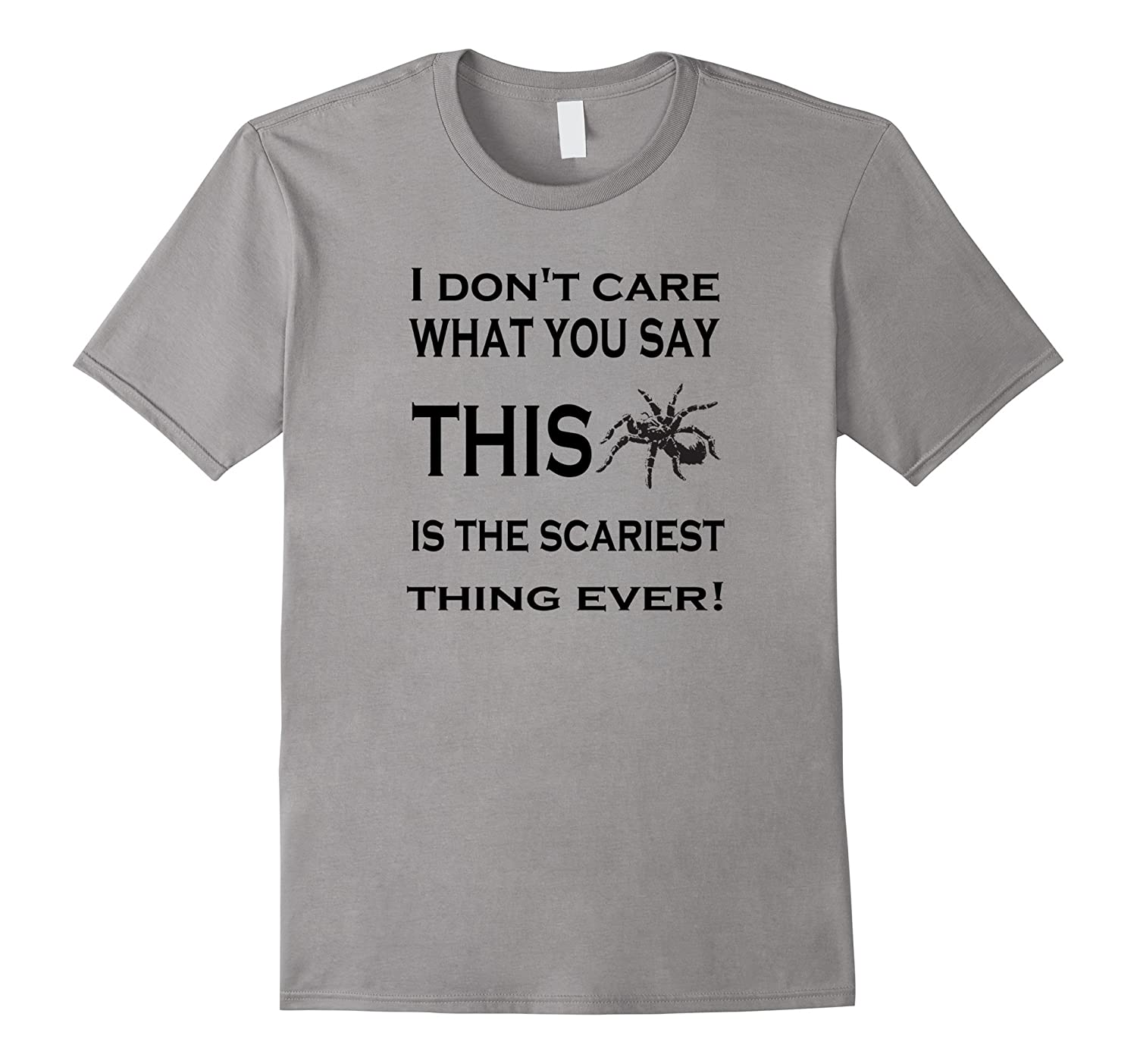 Spider Hate T-Shirt - Spider: Scariest Thing Ever-Art
