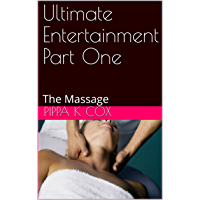 Ultimate Entertainment Part One: The Massage (English Edition)