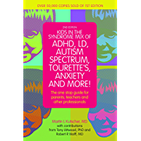 Kids in the Syndrome Mix of ADHD, LD, Autism Spectrum, Tourette's, Anxiety, and More!: The one-stop guide for parents…