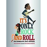 It's Only Rock and Roll: Una historia del