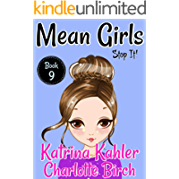 MEAN GIRLS - Book 9 - Stop It!:: Books for Girls aged 9-12