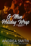 G-Men Holiday Wrap (G-Man series Book 4)