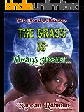 The grass is always greener....