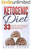 Ketogenic Diet: Fat Bombs: 33 High Fat, Nutritious Low Carb Dessert Recipes for Weight Loss (Delicious Fat Bombs, Ketogenic Recipes, High Fat Low Carb)